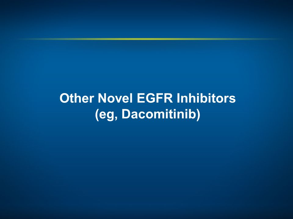 Other Novel EGFR Inhibitors (eg, Dacomitinib)