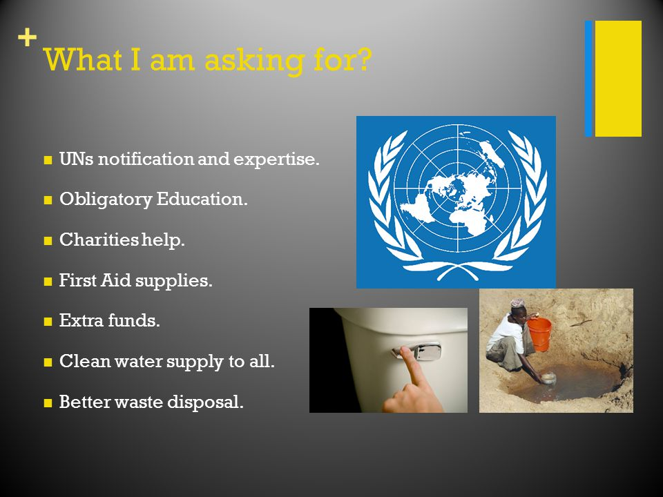 + What I am asking for. UNs notification and expertise.