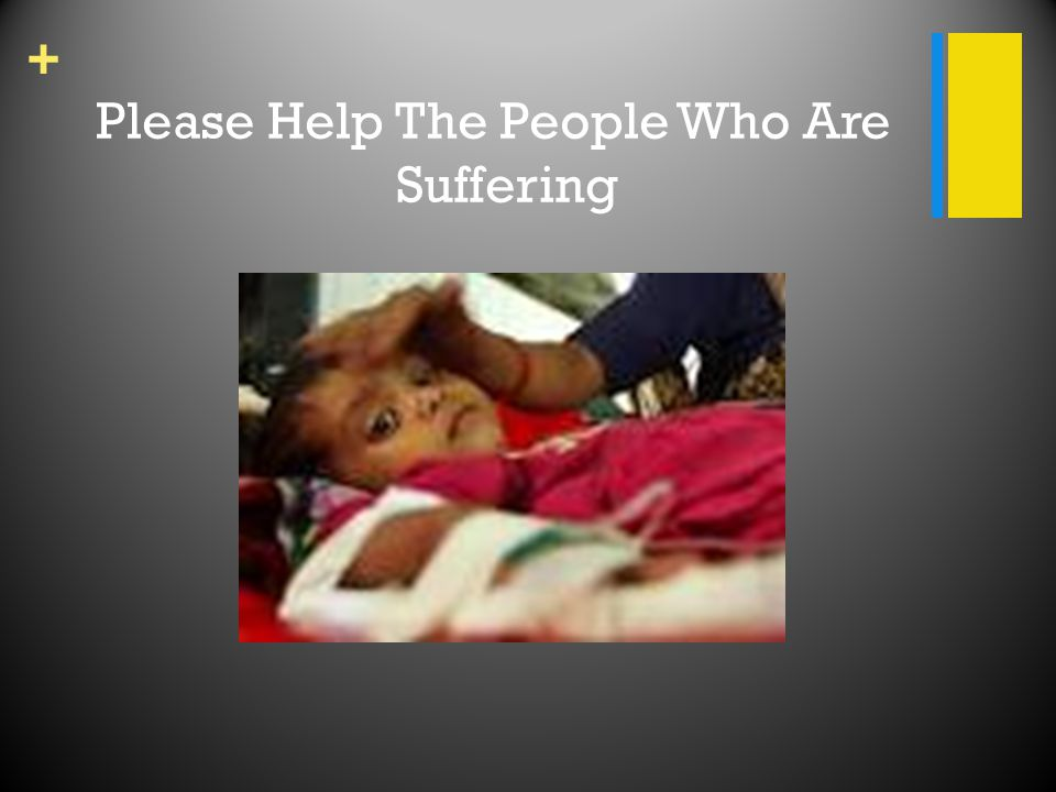 + Please Help The People Who Are Suffering