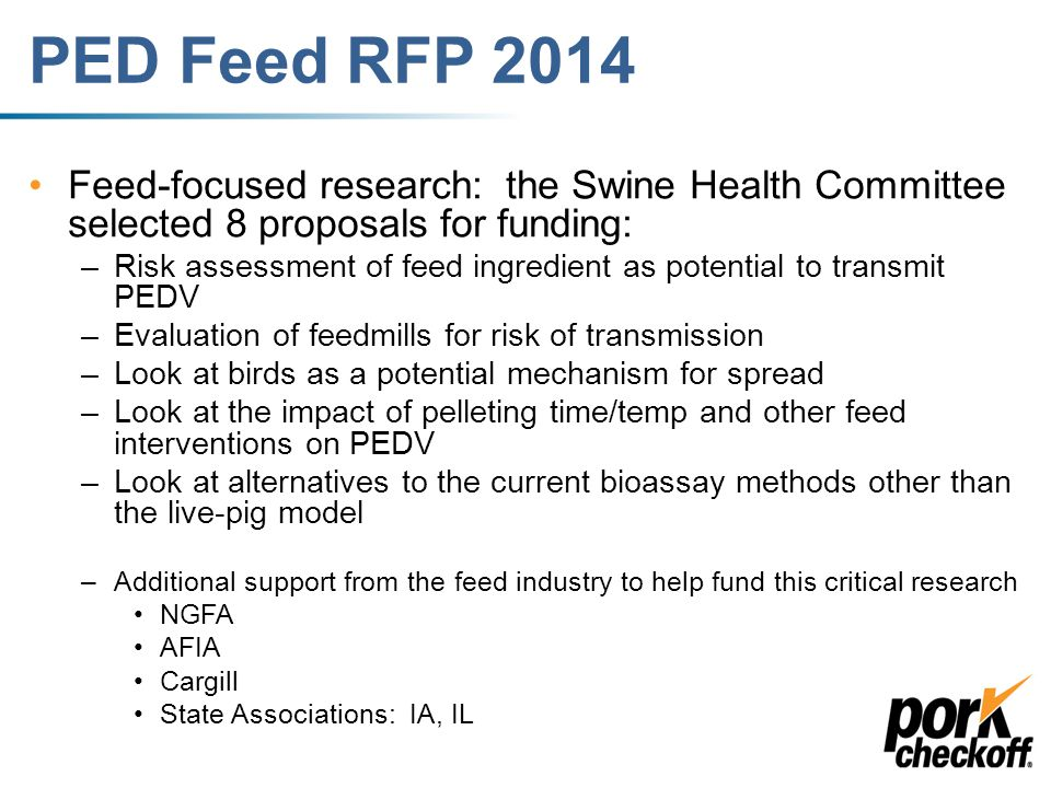 PED Feed RFP 2014 Investigate effectiveness and cost of feed or feed ingredient treatments that could be used to mitigate viral survival.