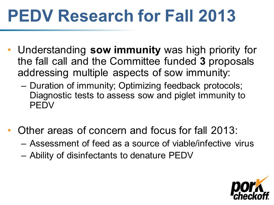 PEDV Research Priorities June 2013 Initial Research Priorities:  Needed to get answers quickly.