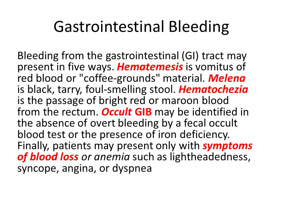Gastrointestinal Bleeding Bleeding from the gastrointestinal (GI) tract may present in five ways.