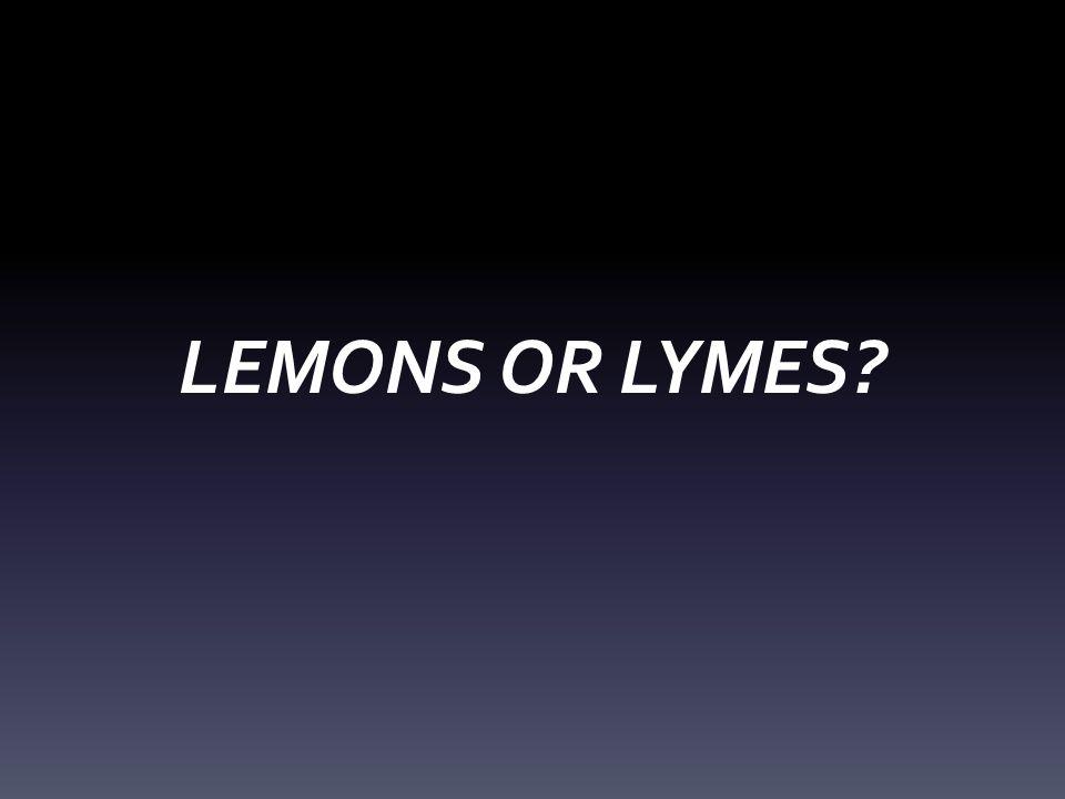 LEMONS OR LYMES
