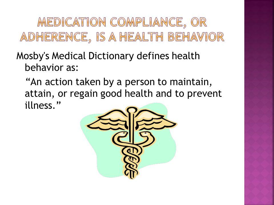 Adherence and non-adherence are Health behaviors.