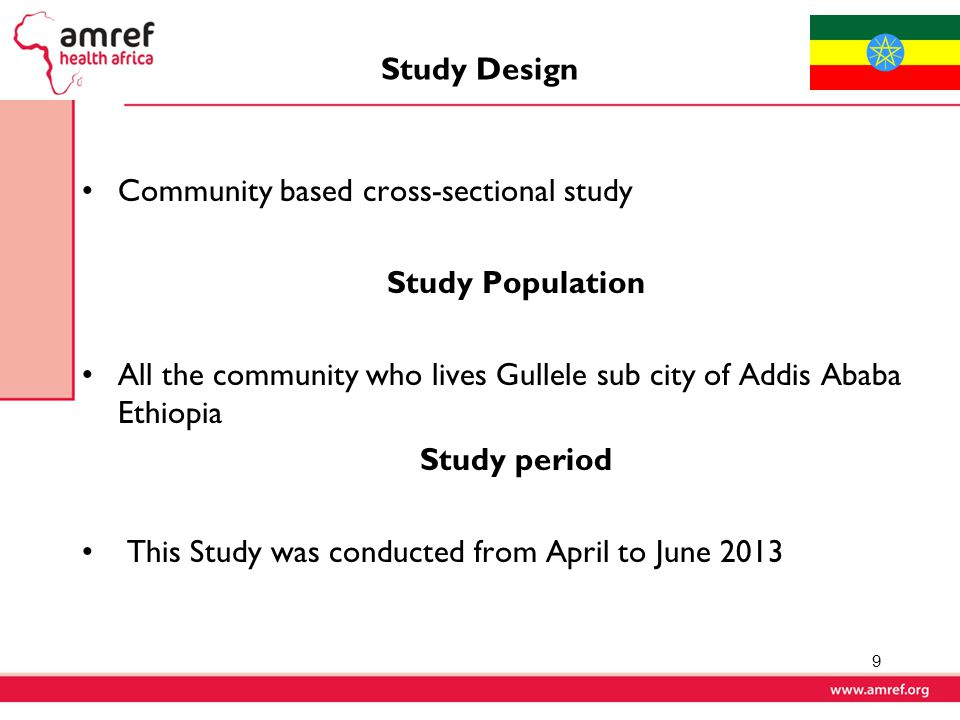 Study Design Community based cross-sectional study Study Population All the community who lives Gullele sub city of Addis Ababa Ethiopia Study period This Study was conducted from April to June 2013 9