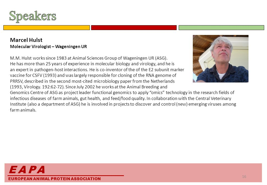 EAPA EUROPEAN ANIMAL PROTEIN ASSOCIATION Marcel Hulst Molecular Virologist – Wageningen UR M.M.