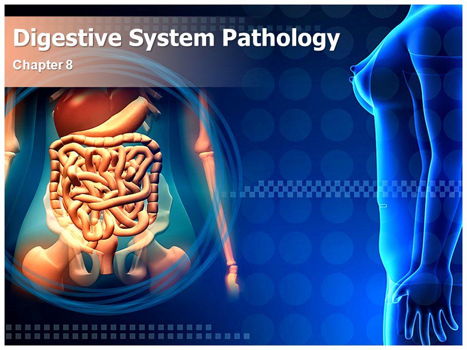 Digestive System Pathology Chapter 8