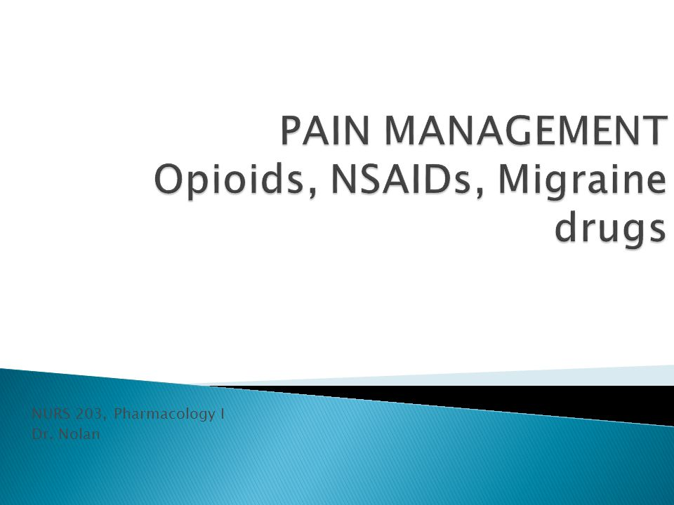 NURS 203, Pharmacology I Dr. Nolan