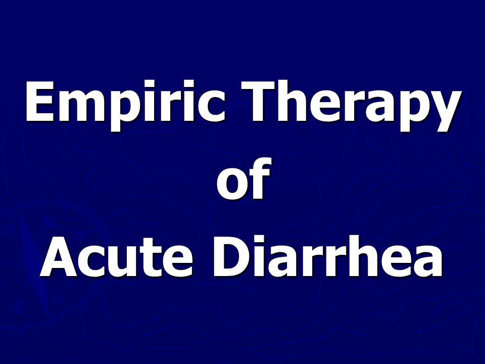Empiric Therapy of Acute Diarrhea