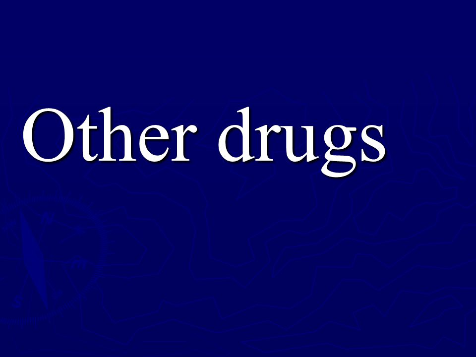 Other drugs