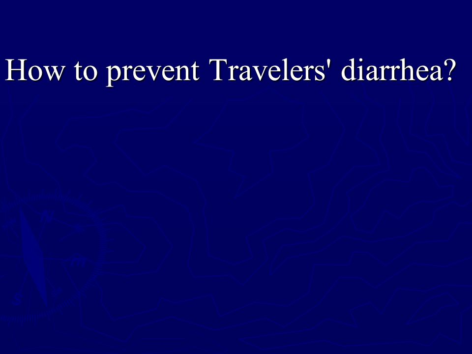 How to prevent Travelers' diarrhea?