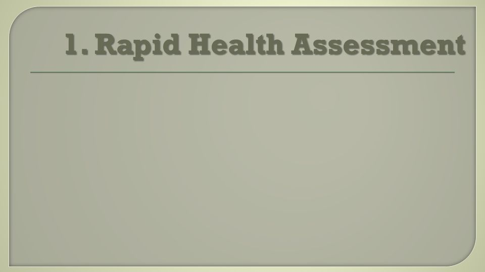 1. Rapid Health Assessment