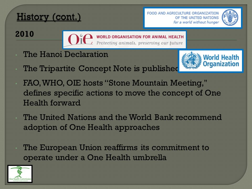 """2010 The Hanoi Declaration The Tripartite Concept Note is published FAO, WHO, OIE hosts """"Stone Mountain Meeting,"""