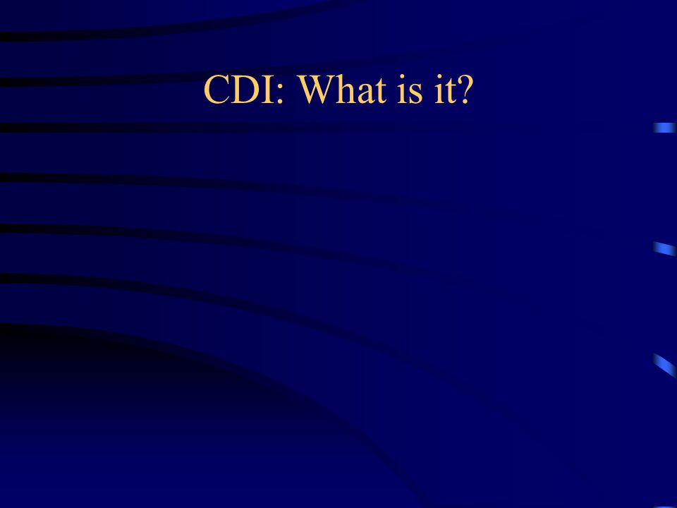 CDI: What is it?