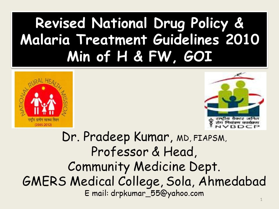 Revised National Drug Policy & Malaria Treatment Guidelines 2010 Min of H & FW, GOI Dr.