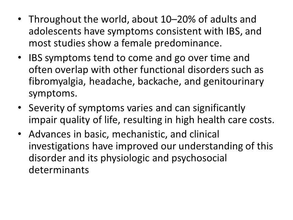 Altered gastrointestinal (GI) motility visceral hyperalgesia disturbance of brain-gut interaction abnormal central processing autonomic and hormonal events genetic and environmental factors psychosocial disturbances are variably involved, depending on the individual.