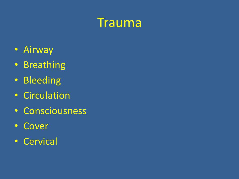 Trauma Airway Breathing Bleeding Circulation Consciousness Cover Cervical