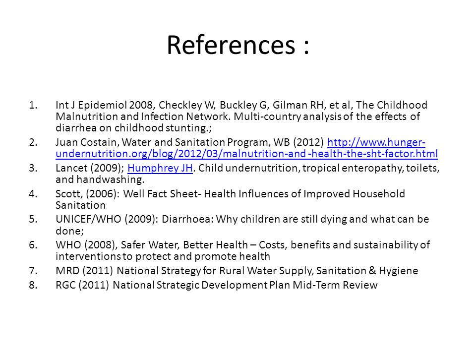 References : 1.Int J Epidemiol 2008, Checkley W, Buckley G, Gilman RH, et al, The Childhood Malnutrition and Infection Network.