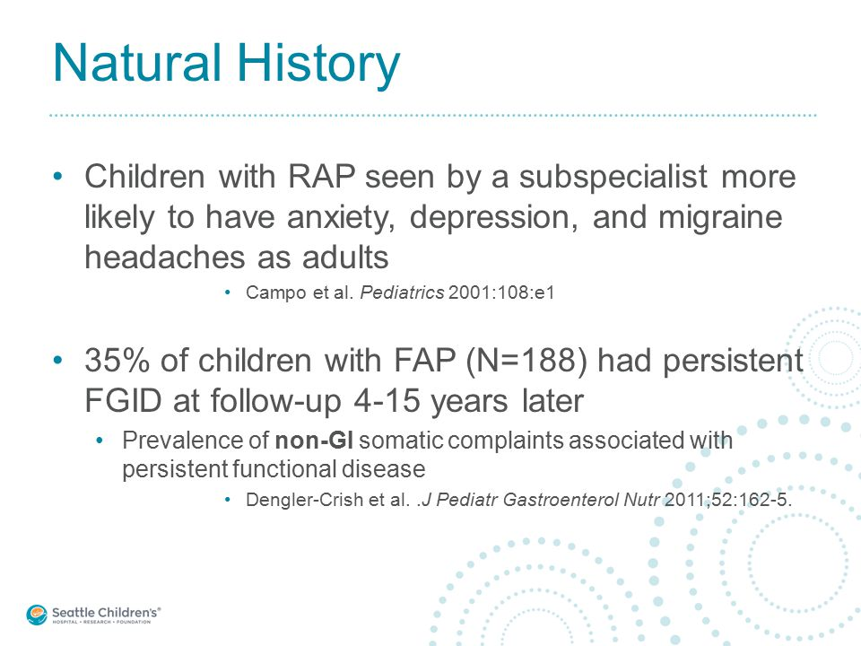 Children with RAP seen by a subspecialist more likely to have anxiety, depression, and migraine headaches as adults Campo et al. Pediatrics 2001:108:e