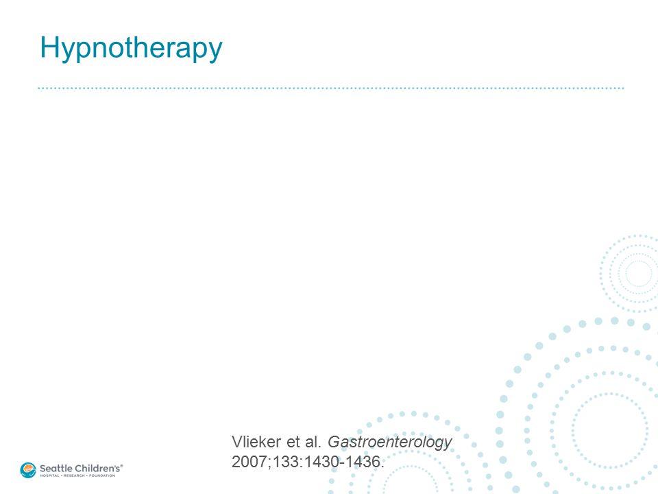 Hypnotherapy Vlieker et al. Gastroenterology 2007;133:1430-1436.