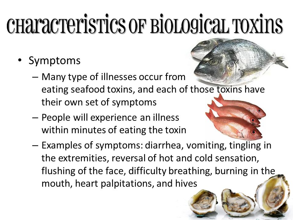 Symptoms – Many type of illnesses occur from eating seafood toxins, and each of those toxins have their own set of symptoms – People will experience a