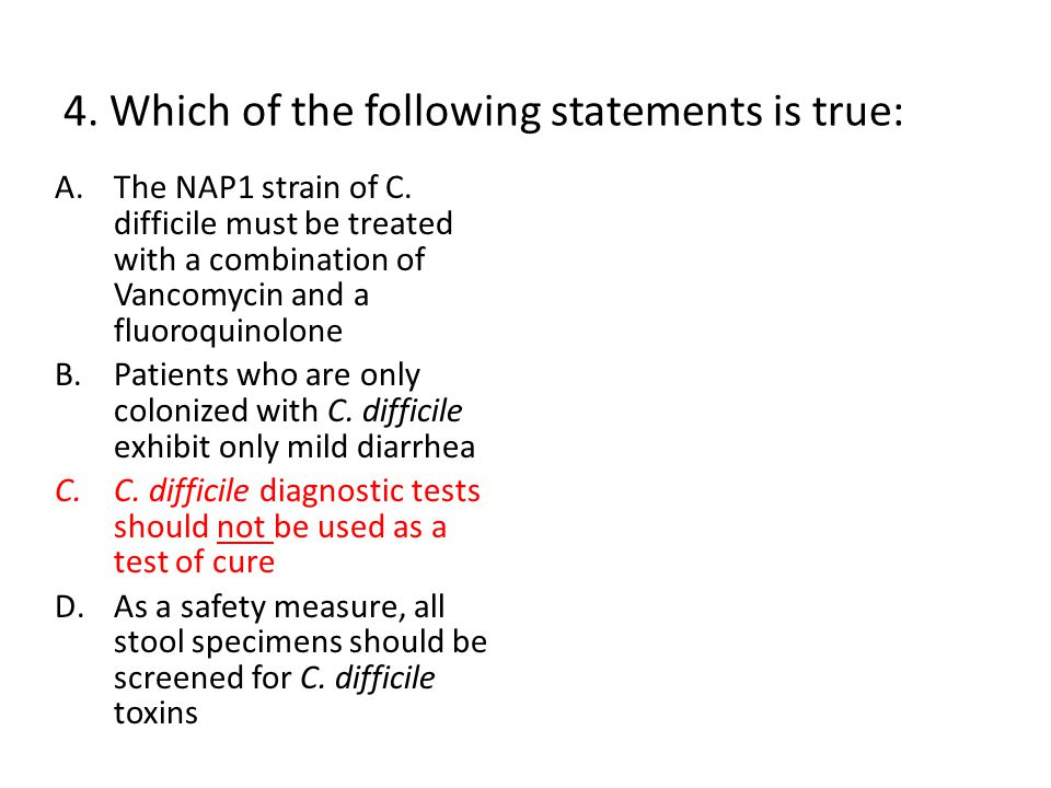4.Which of the following statements is true: A.The NAP1 strain of C.