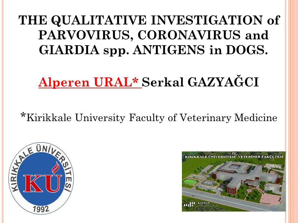 THE QUALITATIVE INVESTIGATION of PARVOVIRUS, CORONAVIRUS and GIARDIA spp.