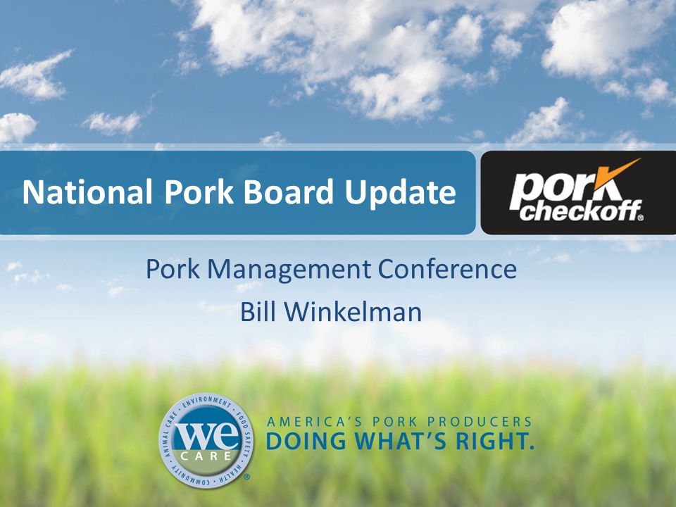 National Pork Board Update Pork Management Conference Bill Winkelman