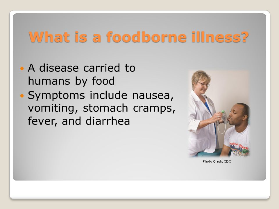 What is a foodborne illness.