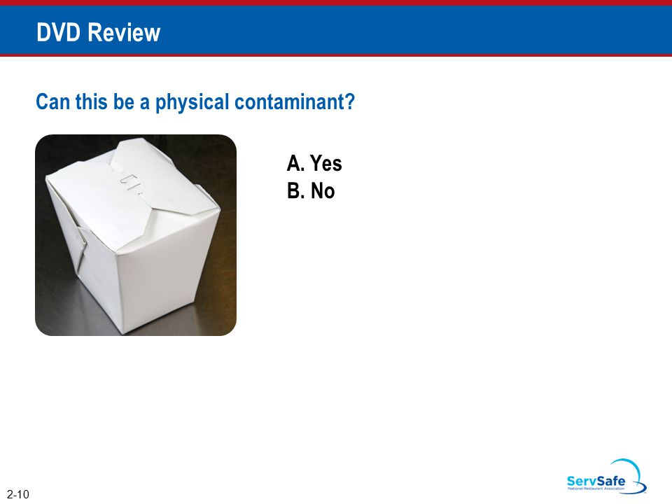 A. Yes B. No Can this be a physical contaminant? 2-10 DVD Review