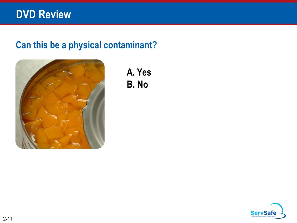 A. Yes B. No Can this be a physical contaminant? 2-11 DVD Review