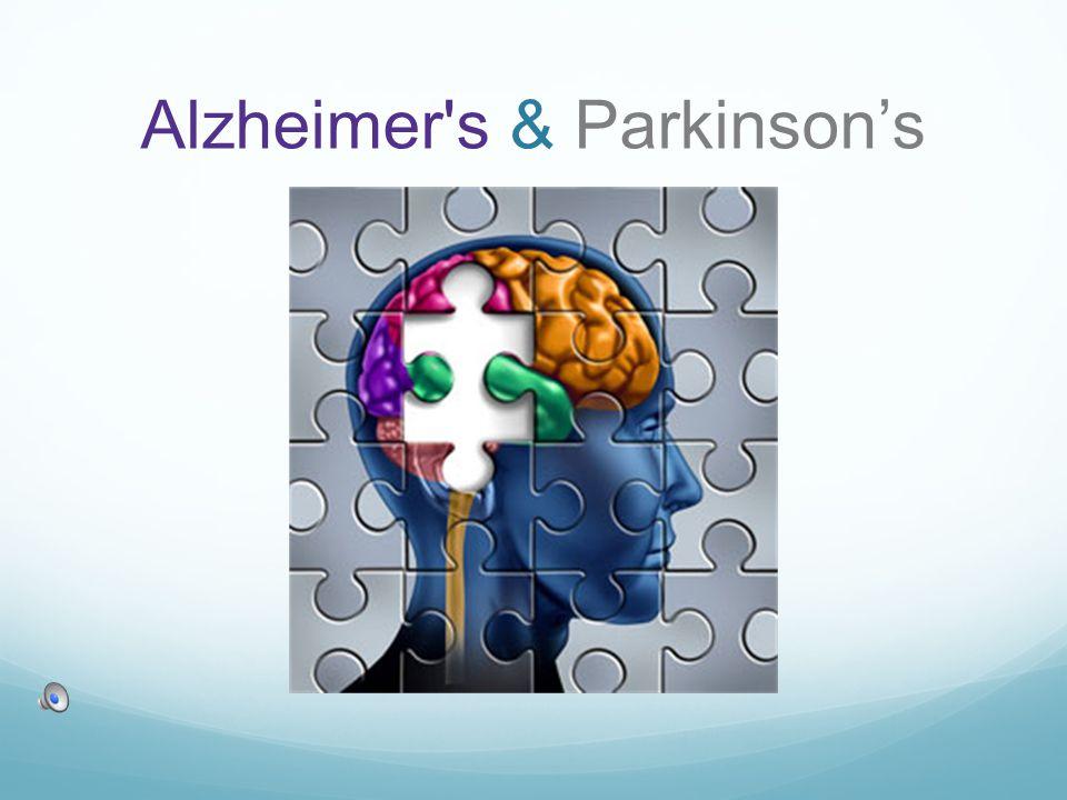 Alzheimer s & Parkinson's