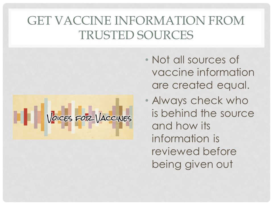 GET VACCINE INFORMATION FROM TRUSTED SOURCES Not all sources of vaccine information are created equal.