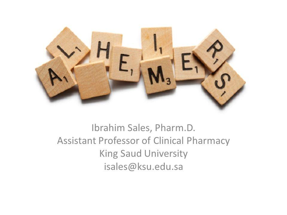 Alzheimer Disease Ibrahim Sales, Pharm.D.