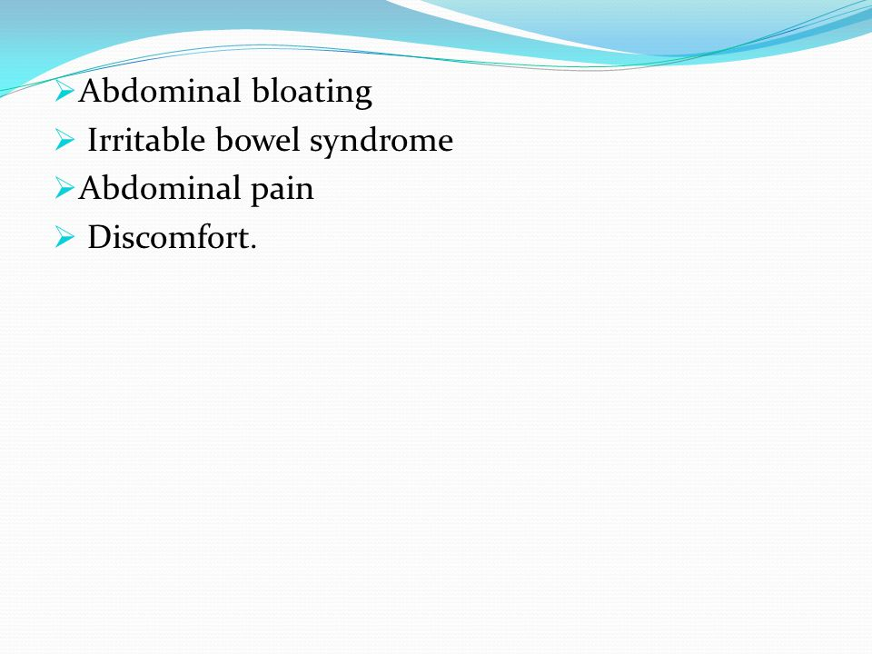  Abdominal bloating  Irritable bowel syndrome  Abdominal pain  Discomfort.