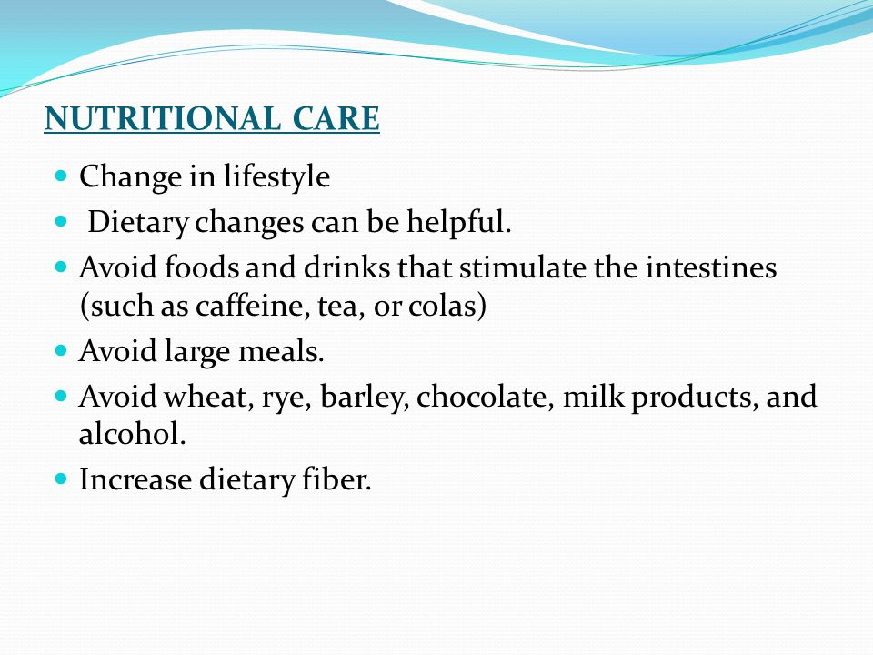 NUTRITIONAL CARE Change in lifestyle Dietary changes can be helpful.