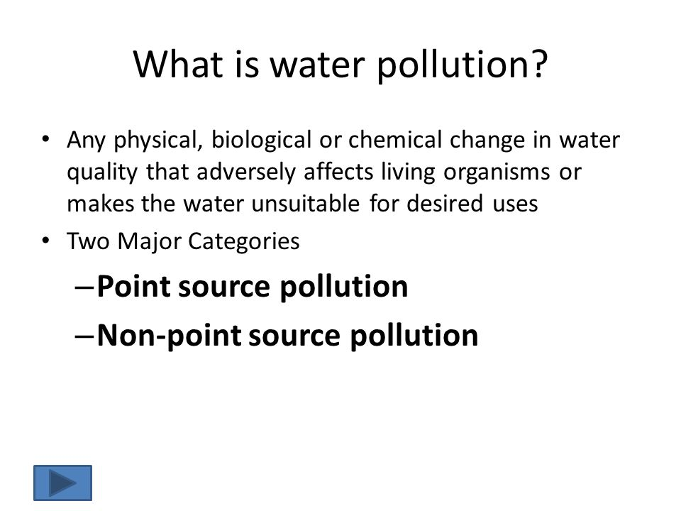Can you give some examples? Non-point source pollution Point source pollution