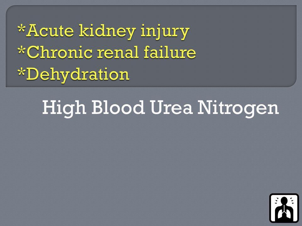High Blood Urea Nitrogen