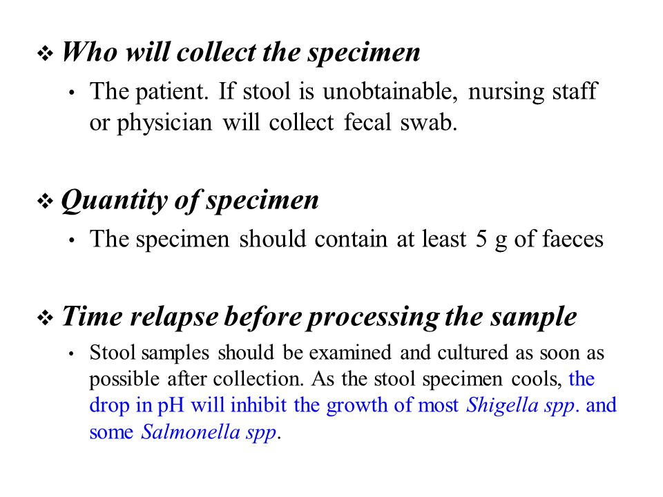  Who will collect the specimen The patient.