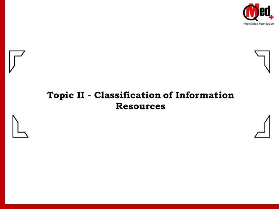 Topic II - Classification of Information Resources