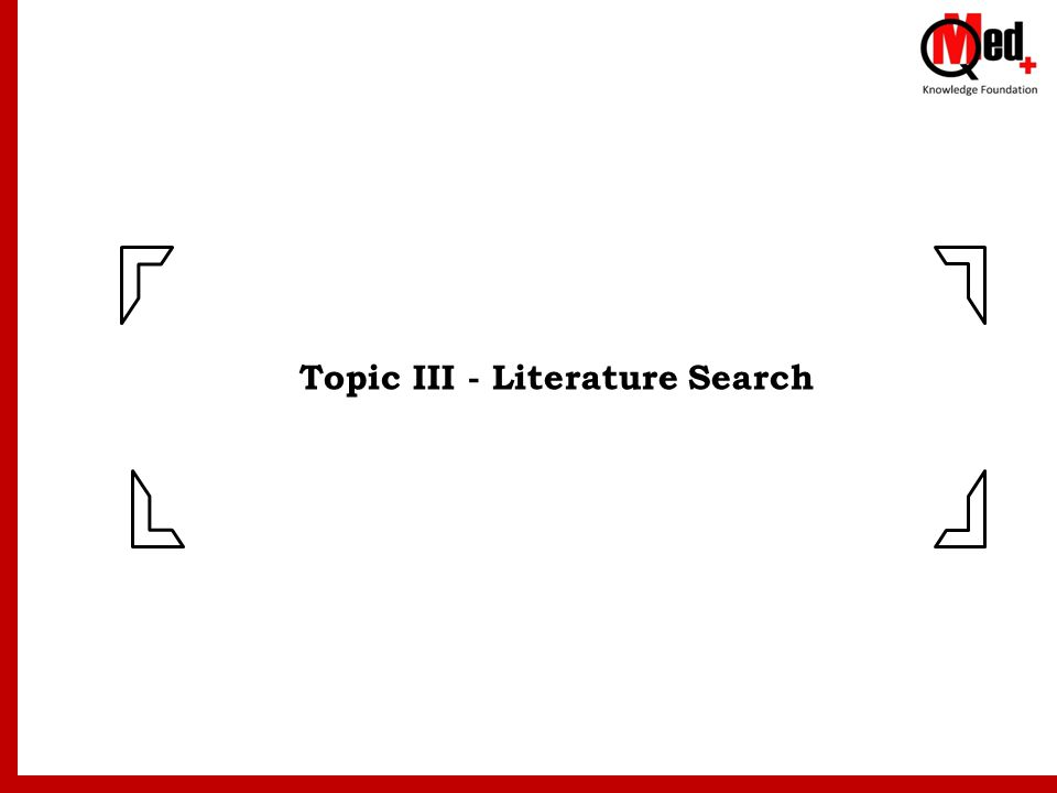 Topic III - Literature Search