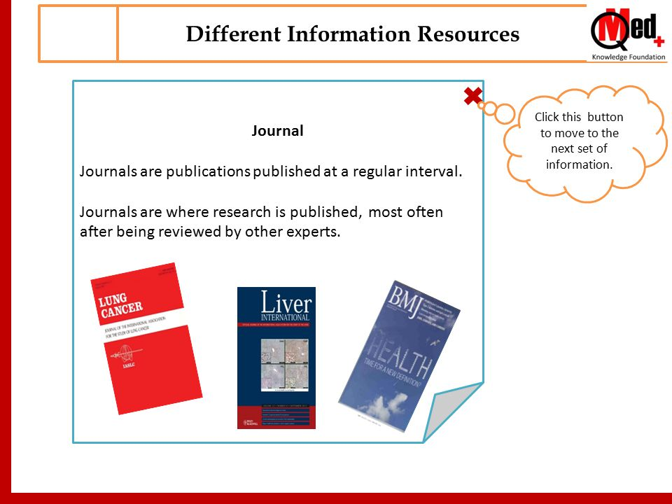Different Information Resources Journal Journals are publications published at a regular interval.