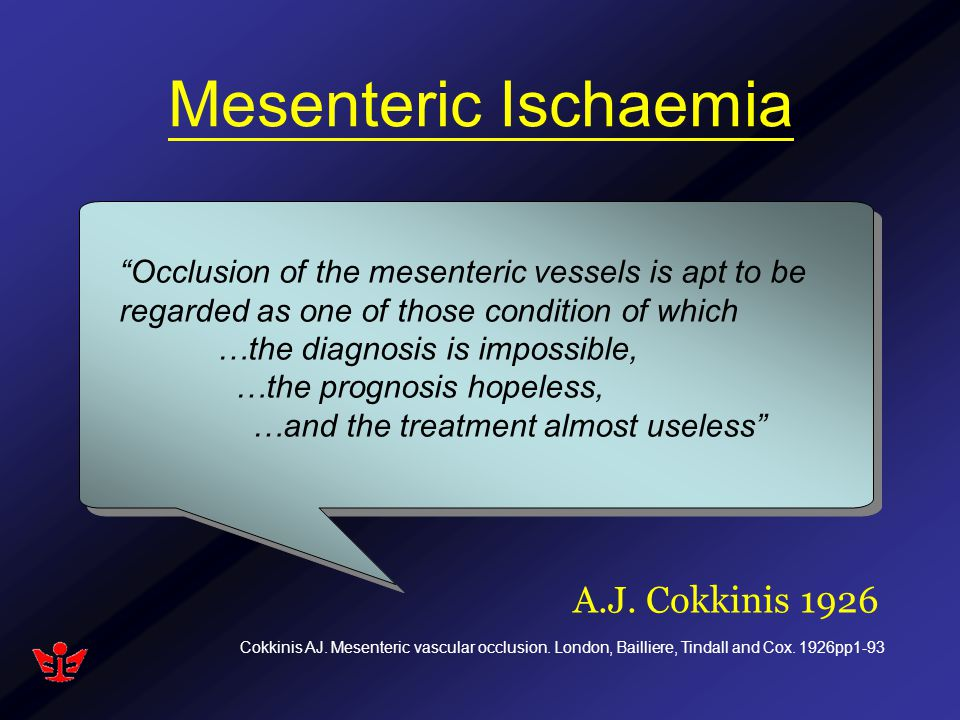 Non-occlusive mesenteric ischaemia (NOMI) Etiology: no occlusion –Low cardiac output –Mesenteric vasospasm Treatment is non-surgical –Treat underlying cause –Transarterial infusion of vasodilator (papeverine) Bradbury AW, et al.