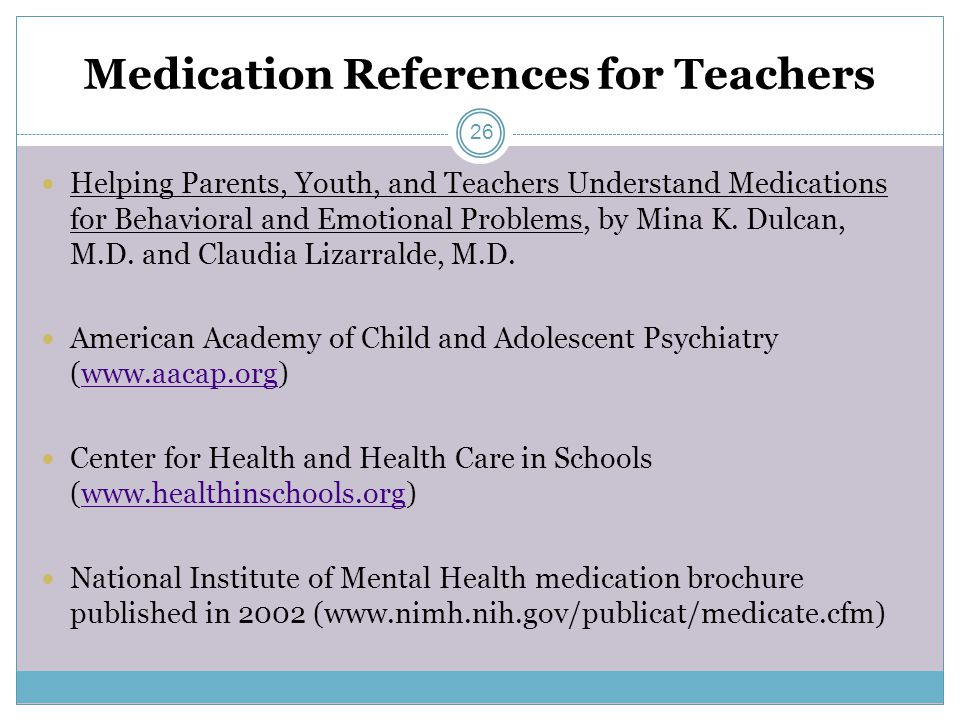 Medication References for Teachers Helping Parents, Youth, and Teachers Understand Medications for Behavioral and Emotional Problems, by Mina K.