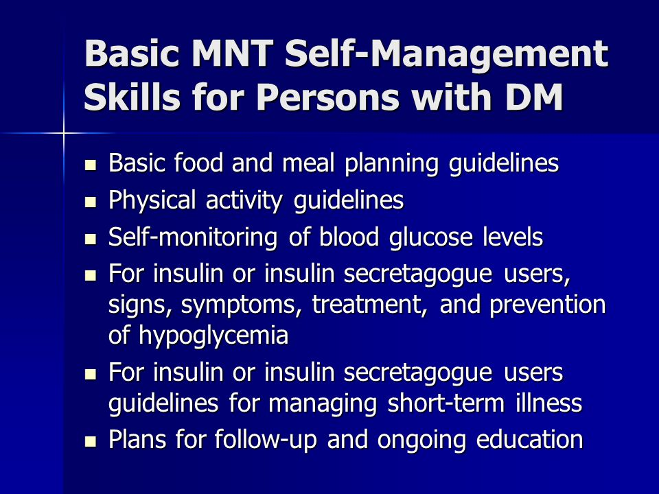 Basic MNT Self-Management Skills for Persons with DM Basic food and meal planning guidelines Basic food and meal planning guidelines Physical activity