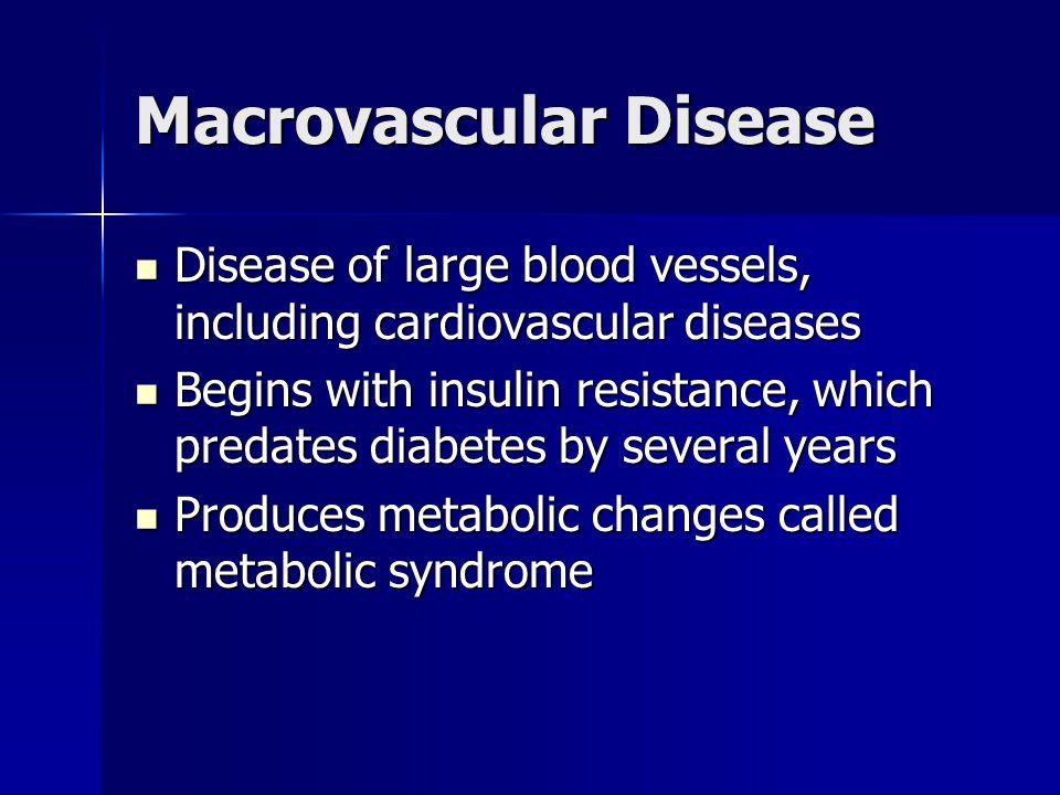 Macrovascular Disease Disease of large blood vessels, including cardiovascular diseases Disease of large blood vessels, including cardiovascular disea
