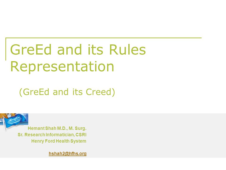 GreEd and its Rules Representation Hemant Shah M.D., M.
