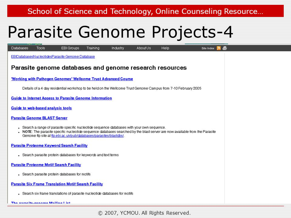 School of Science and Technology, Online Counseling Resource… Parasite Genome Projects-4 © 2007, YCMOU. All Rights Reserved.
