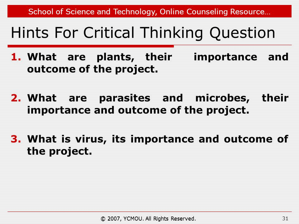 School of Science and Technology, Online Counseling Resource… Hints For Critical Thinking Question 1.What are plants, their importance and outcome of