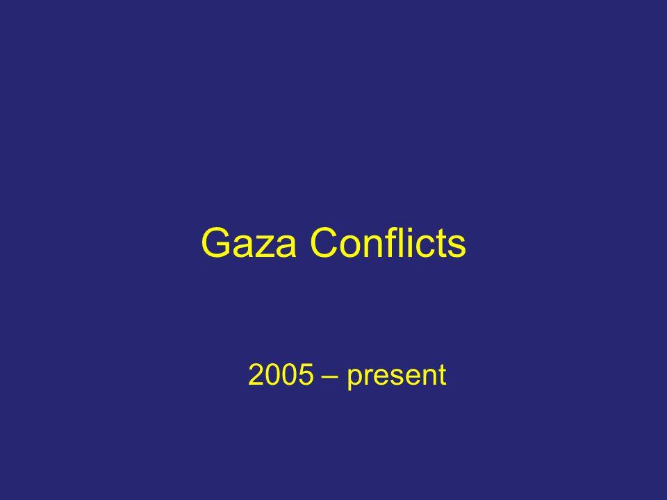 Gaza Conflicts 2005 – present